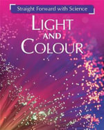 Light and Colour : Straight Forward with Science - Peter Riley