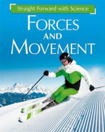 Forces and Movement : Straight Forward with Science - Franklin Watts