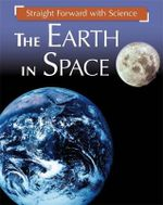 The Earth in Space : Straight Forward with Sc - Franklin Watts