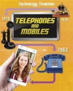 Telephones and Mobiles : Technology Timelines - Tom Jackson