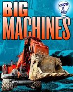 Know it All : Big Machines - Andrew Langley