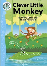 Clever Little Monkey - Penny Dolan