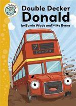 Tadpoles : Double Decker Donald - Barrie Wade