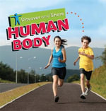 Human Body : Discover and Share - Deborah Chancellor