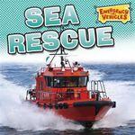 Sea Rescue : Emergency Vehicles - Deborah Chancellor