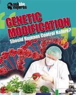 Genetic Modification : Should Humans Control Nature? - Leon Gray