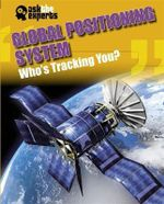 Global Positioning System : Who's Tracking You? - Leon Gray