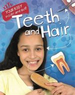 Teeth and Hair : Your Body: Inside and Ou - Angela Royston