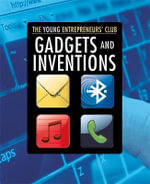 Gadgets and Inventions : Young Entrepreneurs Club - Mike Hobbs