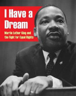 I Have a Dream : Martin Luther King and the Fight for Equal Rights - Anita Ganeri