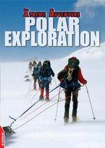 Polar Exploration : Edge: Xtreme Adventure - S. L. Hamilton