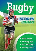 Rugby : Sports Skills - Clive Gifford