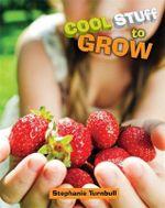 To Grow : Cool Stuff - Stephanie Turnbull