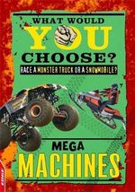 Mega Machines : Edge: What Would You Cho - Helen Greathead