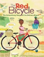 The Extraordinary Story of One Ordinary Bicycle : Red Bicycle - Jude Isabella