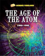 The Age of the Atom : 1900-1946 - Charlie Samuels
