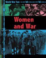 Women and War : World War Two - Ann Kramer