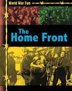 The Home Front : World War Two - Ann Kramer