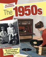 The 1950s : My Family Remembers - Kathryn Walker