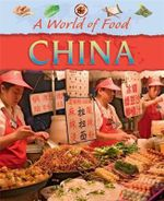 China : A World Of Food - Clare Hibbert