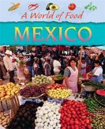 Mexico : A World Of Food - Geoff Barker