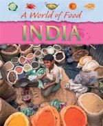 A World Of Food : India - Anita Ganeri
