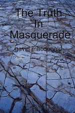Truth In Masquerade - gavin macdonald