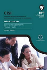 CISI Certificate in Corporate Finance Unit 2 Review Exercises Syllabus Version 8 : Review Exercise (U2) - BPP Learning Media