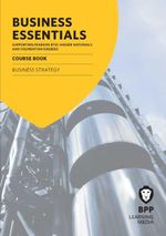 Business Essentials Business Strategy : Study Text - BPP Learning Media