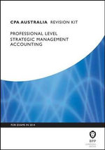 CPA Strategic Management Accounting : Revision Kit - BPP Learning Media