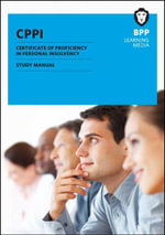 CPPI Certification of Proficiency in Personal Insolvency : Study Manual - BPP Learning Media