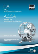 FIA Foundations in Management Accounting FMA (ACCA F2) : Study Text - BPP Learning Media