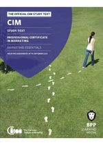 CIM - 1 Marketing Essentials : Study Text - BPP Learning Media