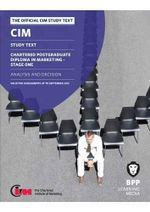 CIM - 10 Analysis and Decisions : Study Text - BPP Learning Media