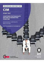 CIM - 12 Managing Corporate Reputation : Study Text - BPP Learning Media