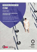 CIM - Introductory Certificate in Marketing Study Workbook : Study Text - BPP Learning Media