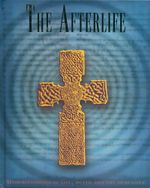 The Afterlife : Understandings of Life, Death and the Hereafter - Franjo Terhart