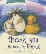 Thank You for Being My Friend : Picture Books - Peter Bently