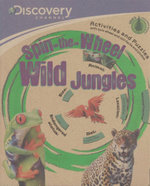 Spin the Wheel : Wild Jungles : Activities and puzzles with quiz wheel and 100 facts and photos - Discovery Channel Staff