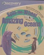 Spin the Wheel Amazing Oceans : Activities and puzzles with quiz wheel and 100 facts and photos - Discovery Channel Staff