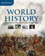 World History : From Prehistoric Times To The Present Day