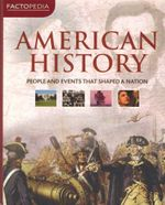 American History : People And Events That Shaped A Nation