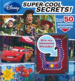 Disney Super-Cool Secrets : With awesome decoder!