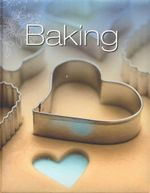 Baking : A collection of over 100 essential recipes