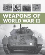 Weapons of World War 2 - Alexander Ludeke