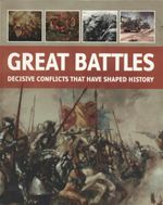 Great Battles : Decisive Conflicts That Have Shaped History
