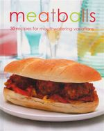 Meatballs : 30 Recipes For Moutherwatering Variations