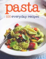 Pasta : 100 everyday recipes