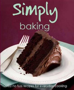 Simply Baking : 100 no fuss recipes for everyday cooking