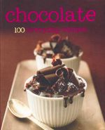 Chocolate : 100 Everyday Recipes